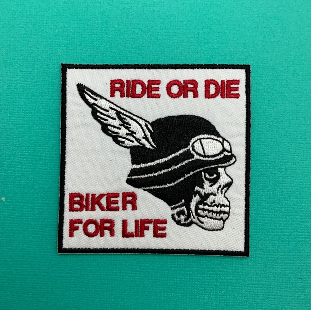 Ride Or Die Biker For Life Fabric Embroidered Patch Biker Skull #0068