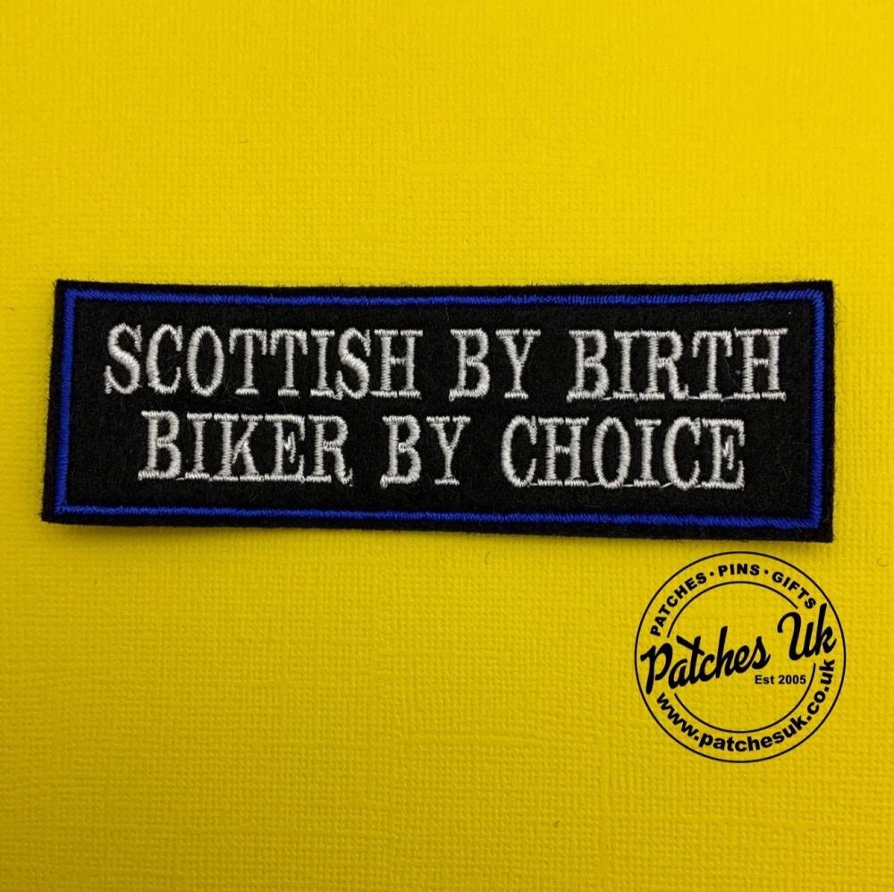 Scottish By Birth Biker By Choice - 2 line felt patch #0080