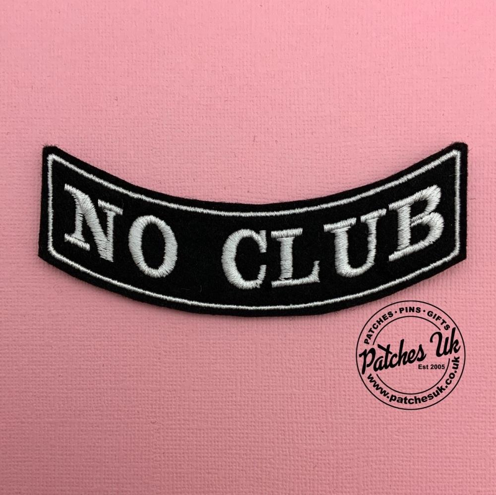 No Club Embroidered Text Slogan Felt Biker Patch #0116