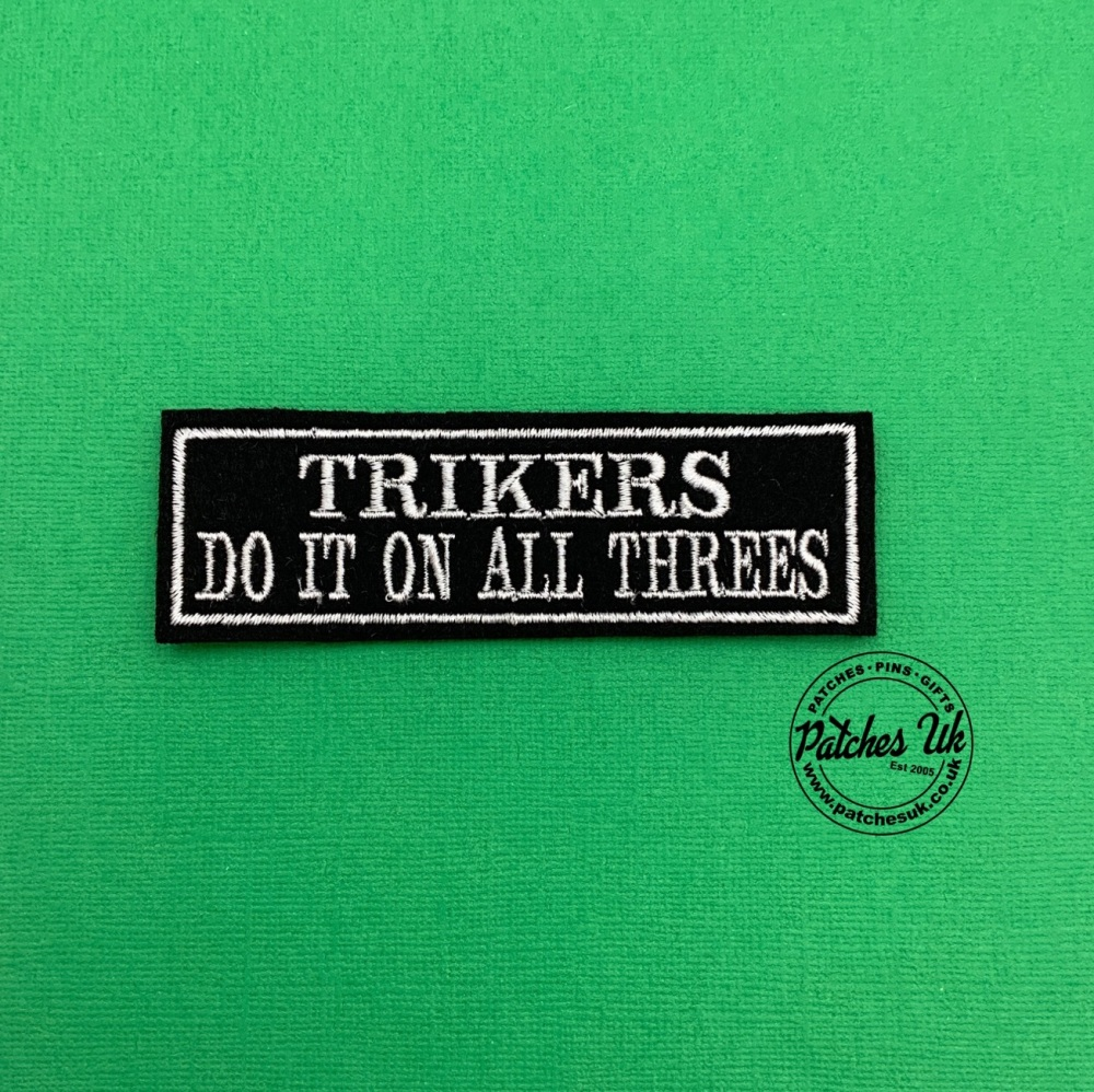 Trikers Do It On All Threes Embroidered Patch #0133