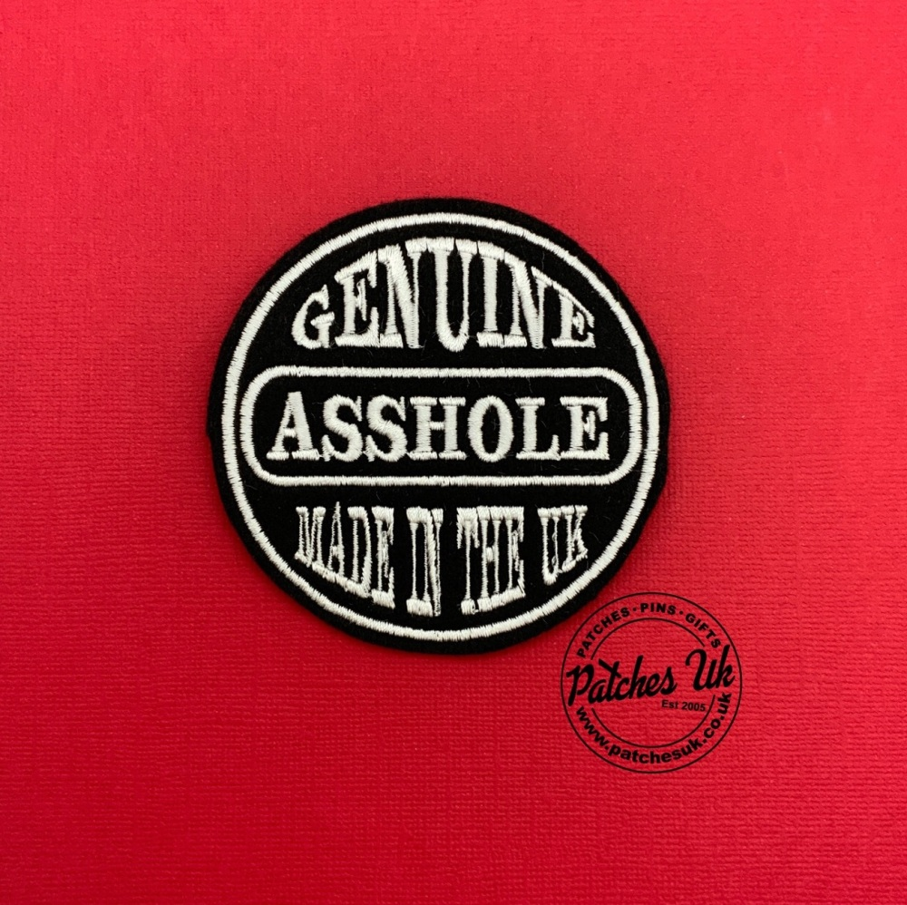 Genuine Asshole Made in the UK Embroidered Patch #0140
