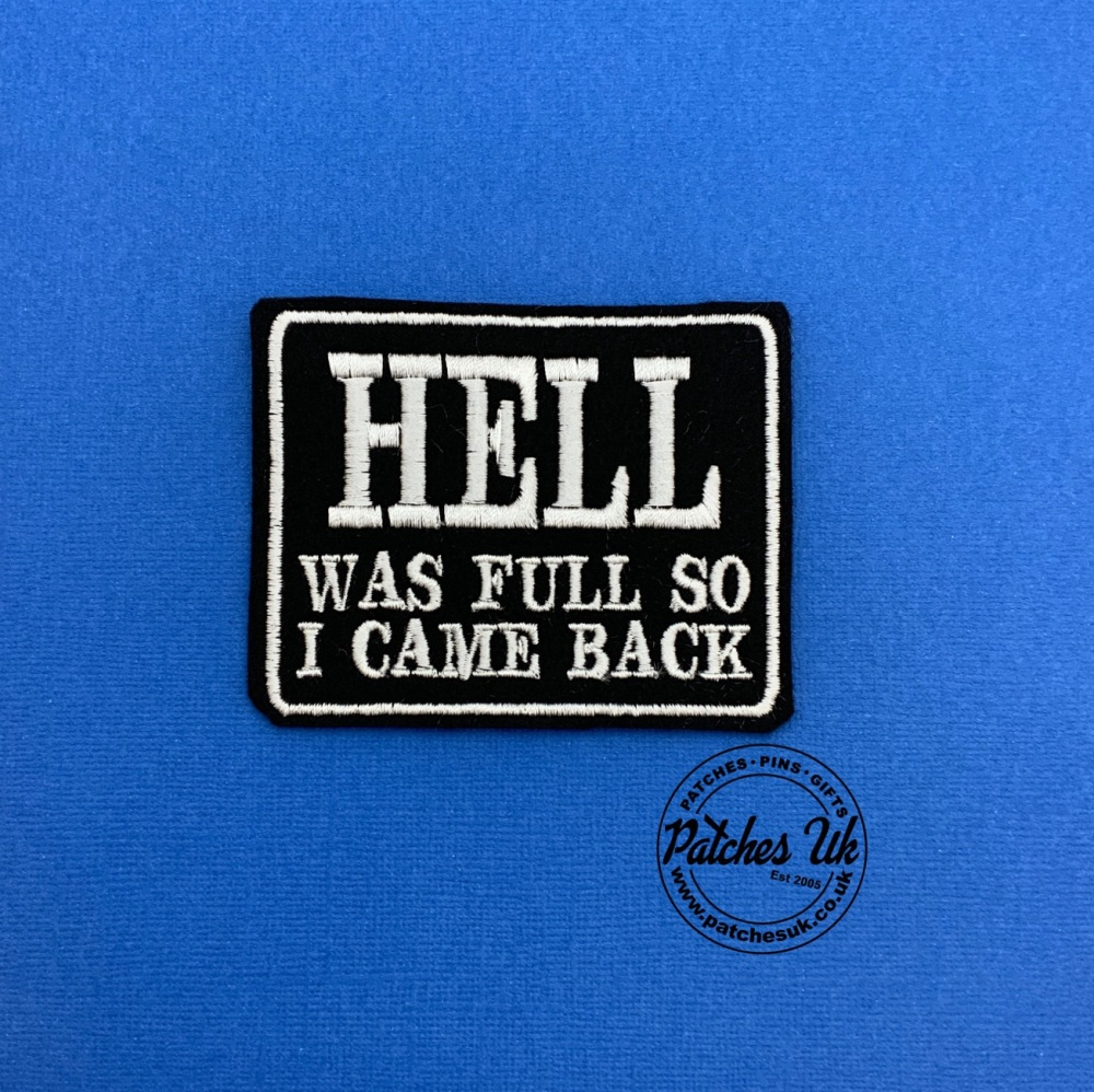 Hell Was Full So I Came Back Embroidered Patch #0143