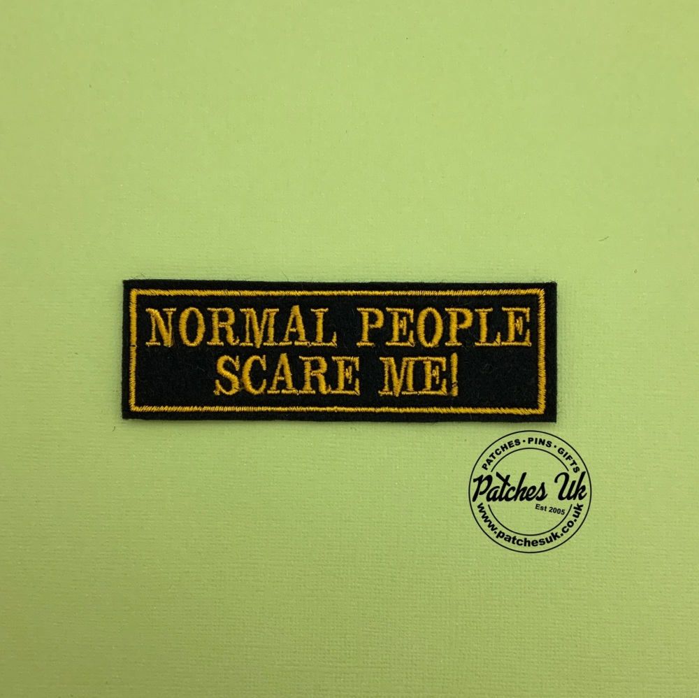 Normal People Scare Me Embroidered Patch #0146