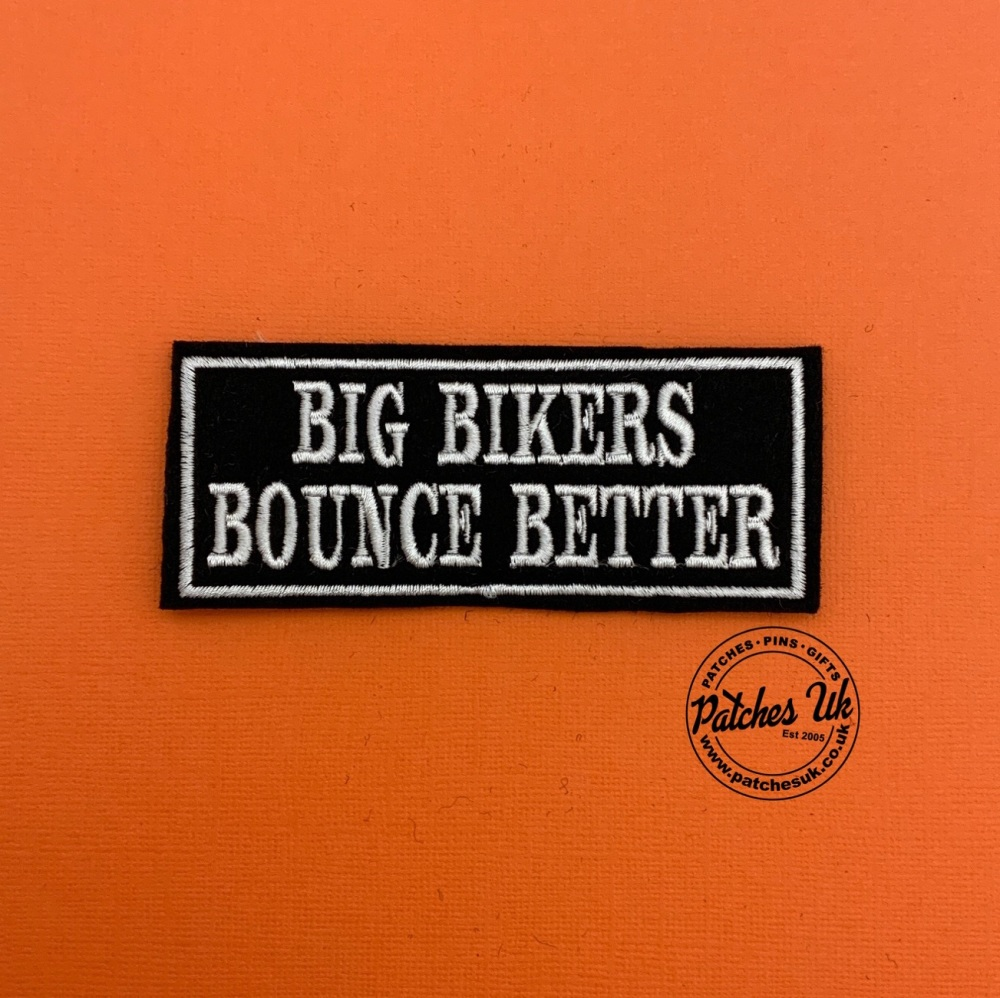 Big Bikers Bounce Better Embroidered Patch #0147