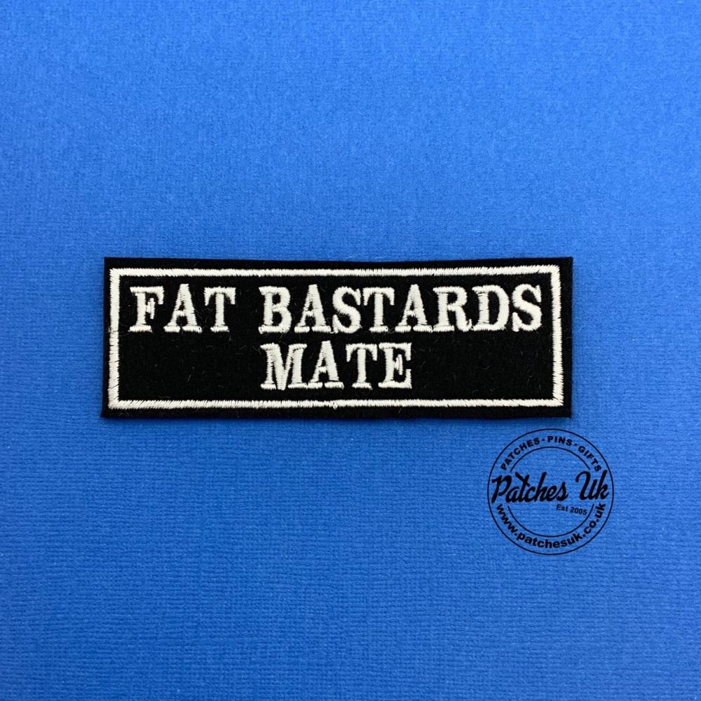 Fat Bastards Mate Embroidered Felt Patch #0132