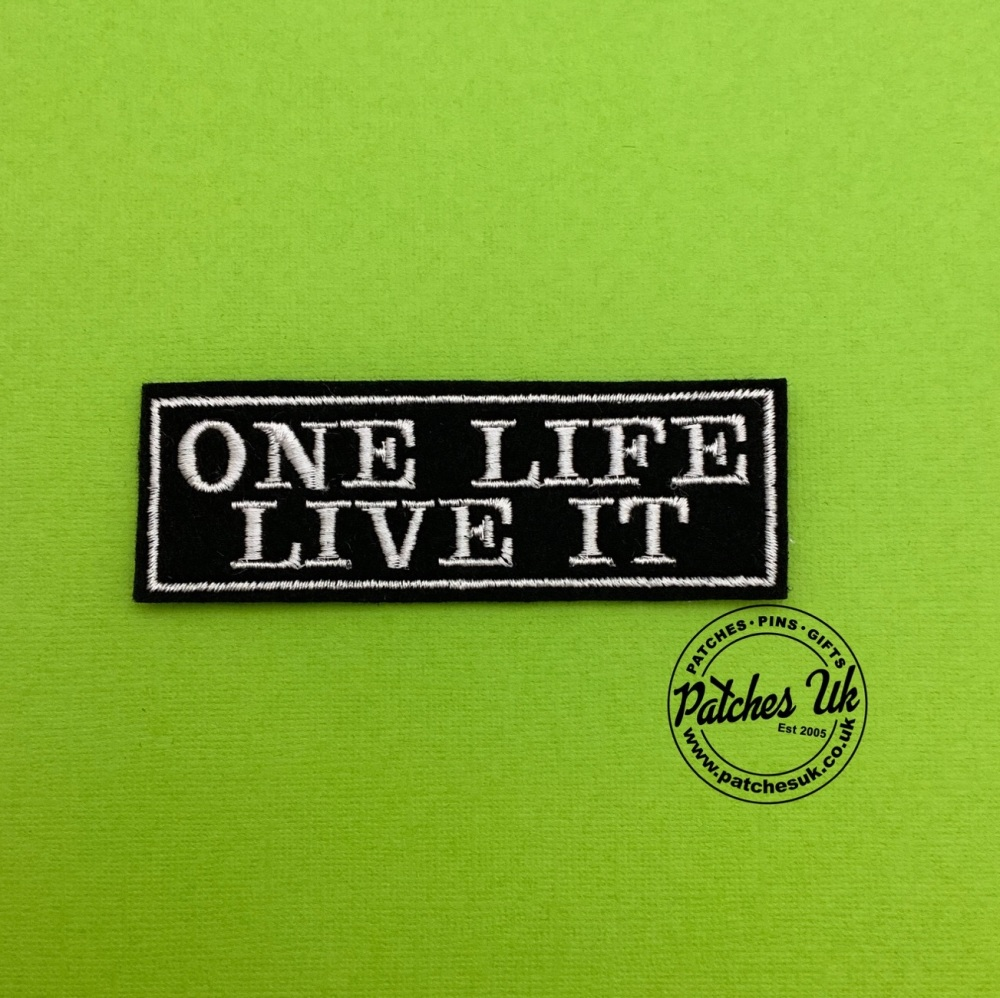 One Life Live It Embroidered Felt Patch #0135