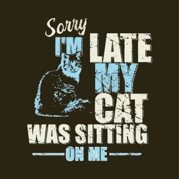 SORRY IM LATE MY CAT WAS SITTING ON ME METAL SIGN 20CM'S X 29CM'S