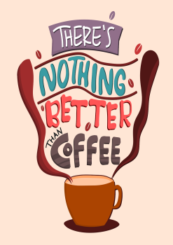 THERE'S NOTHING BETTER THAN COFFEE METAL SIGN 20CM'S X 29CM'S