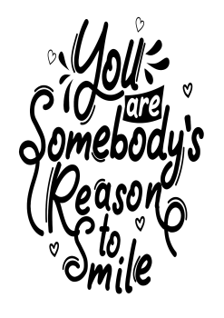 YOU ARE SOMEBODYS REASON TO SMILE METAL SIGN 20CM'S X 29CM'S