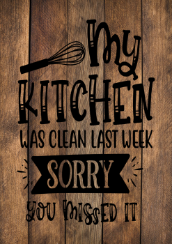MY KITCHEN WAS CLEAN WOOD EFFECT METAL SIGN 29CM'S X 20CM'S