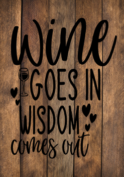 WINE GOES IN WISDOM COMES OUT WOOD EFFECT METAL SIGN 29CM'S X 20CM'S