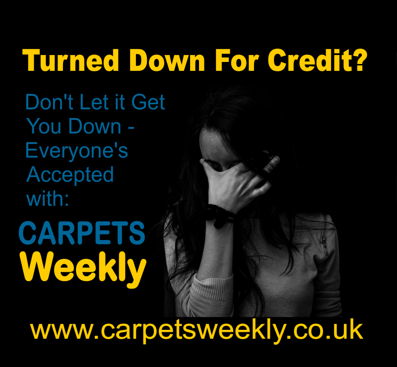 Turned down for credit? Everyone accepted with Carpets Weekly