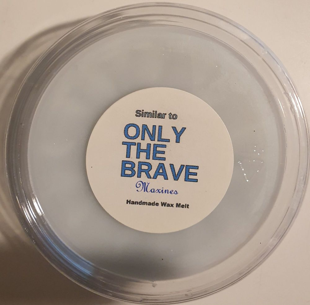 ONLY THE BRAVE ( SIMILAR TO ) WAX MELT