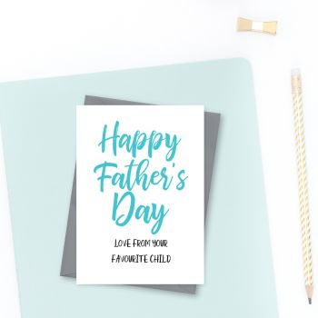 Funny Father's Day Card - from your Favourite Child