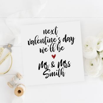 Next Valentine's Day we'll be Mr & Mrs Card