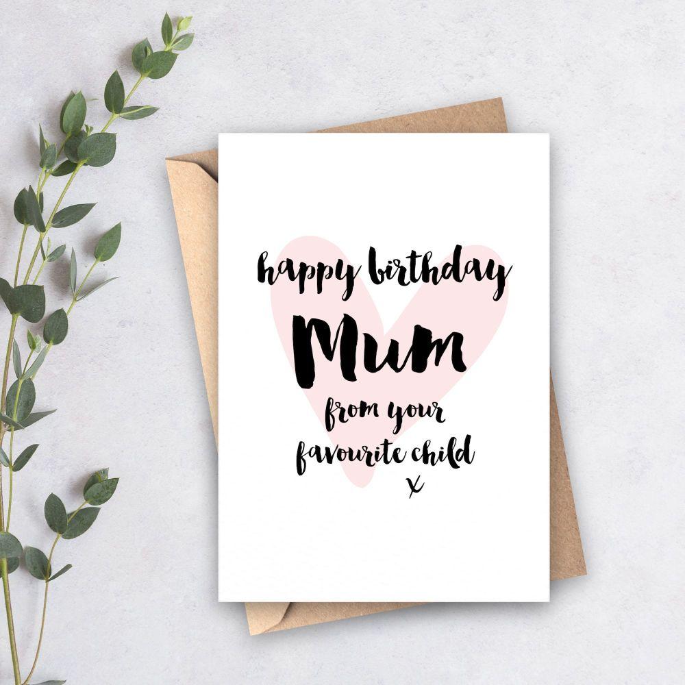 Favourite Child Birthday Card for Mum