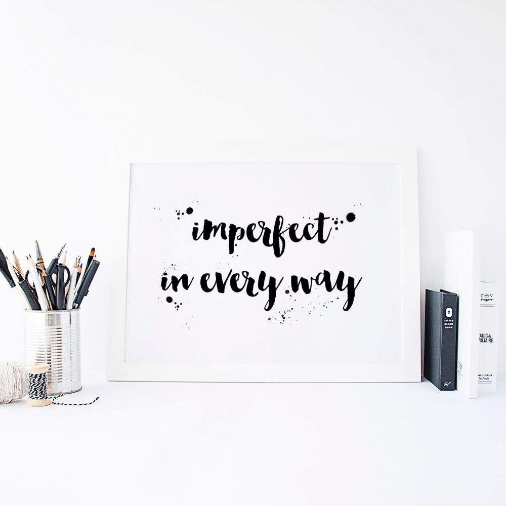 Imperfect in Every Way Print