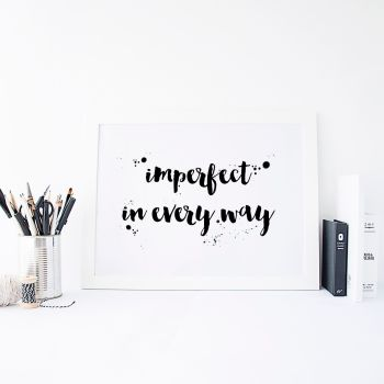 Imperfect in Every Way Mindful Print