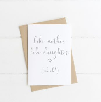 Like Mother Like Daughter Card