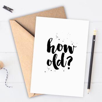 How Old? Birthday Card