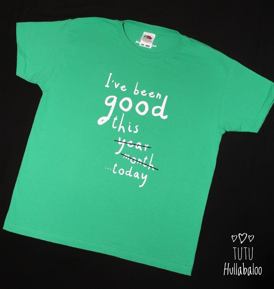 I've Been Good Tshirt  - green/white
