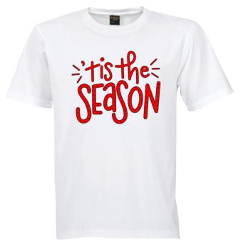 Tis the Season Tshirt - 1 of 3 part set
