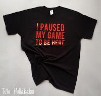 Paused My Game Tshirt