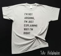 I'm Not Arguing Tshirt
