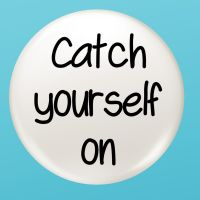 Catch Yourself On