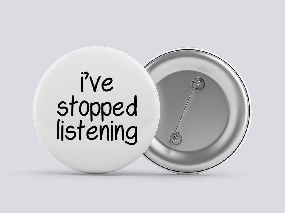 I've Stopped Listening