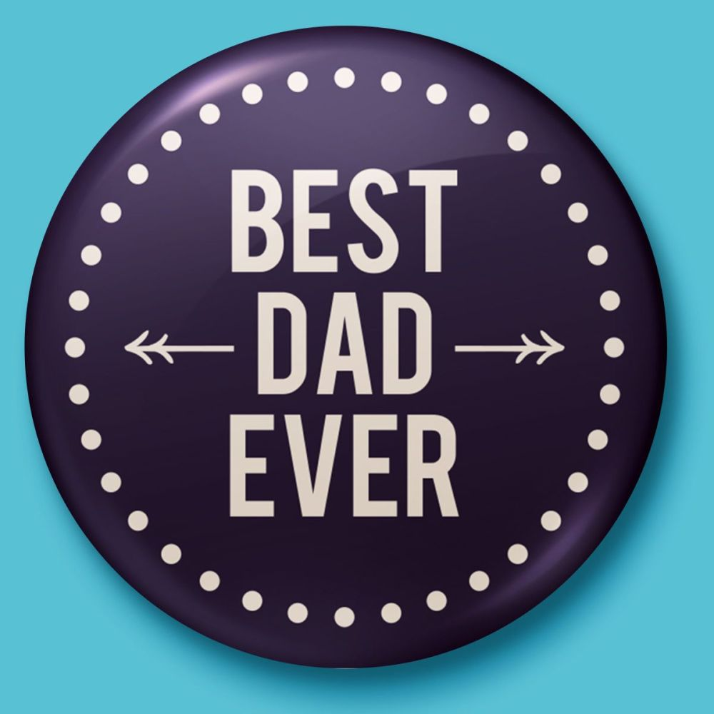 Best Dad - Fathers Day Badge or Magnet
