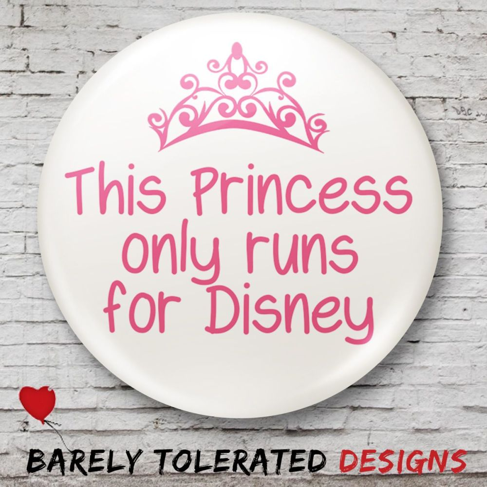 This Princess Only Runs for Disney (White) Badge/Button/Pin, Magnet or Keyr