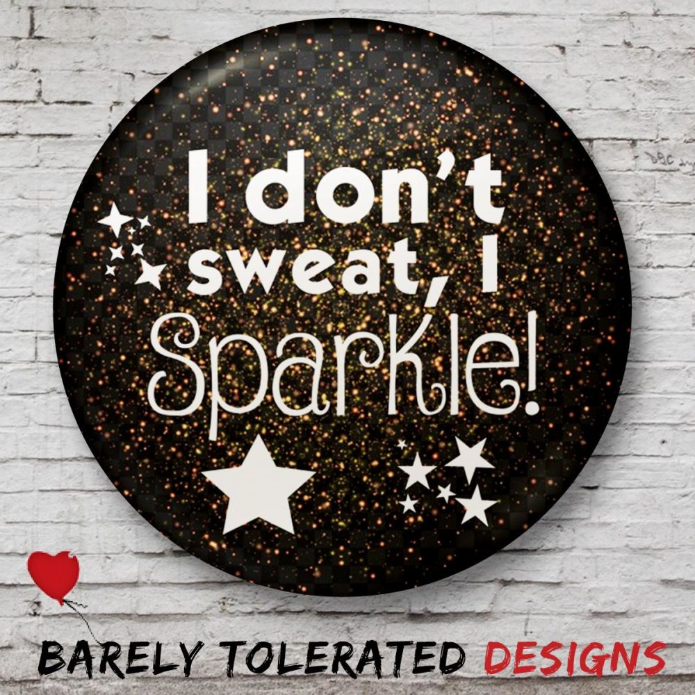 I Don't Sweat, I Sparkle! White/Gold