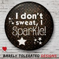 I Don't Sweat, I Sparkle! White/Gold