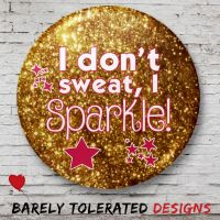I Don't Sweat, I Sparkle! Pink/Gold