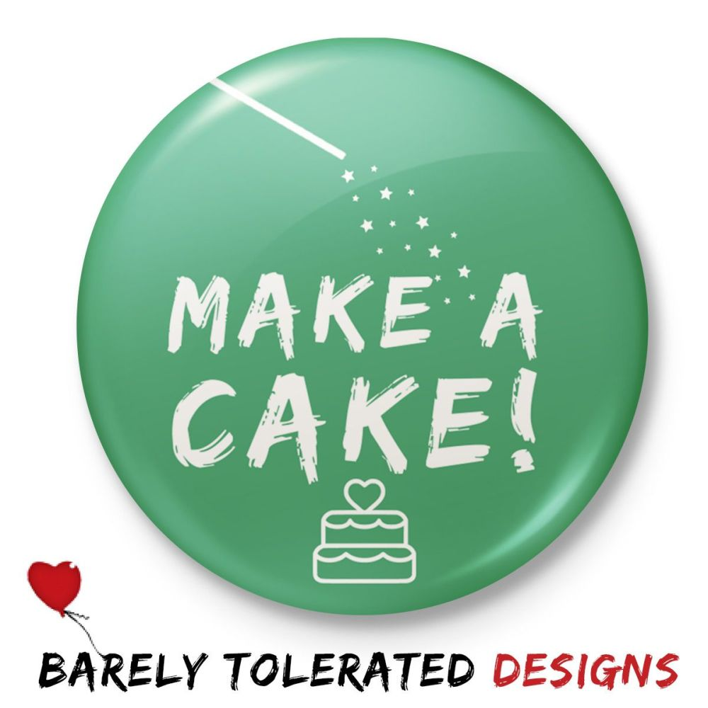 Make a Cake, Badge/Button/Pin, Magnet or Keyring