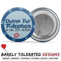 Ohana Pet Adoption, Badge/Button/Pin, Magnet or Keyring