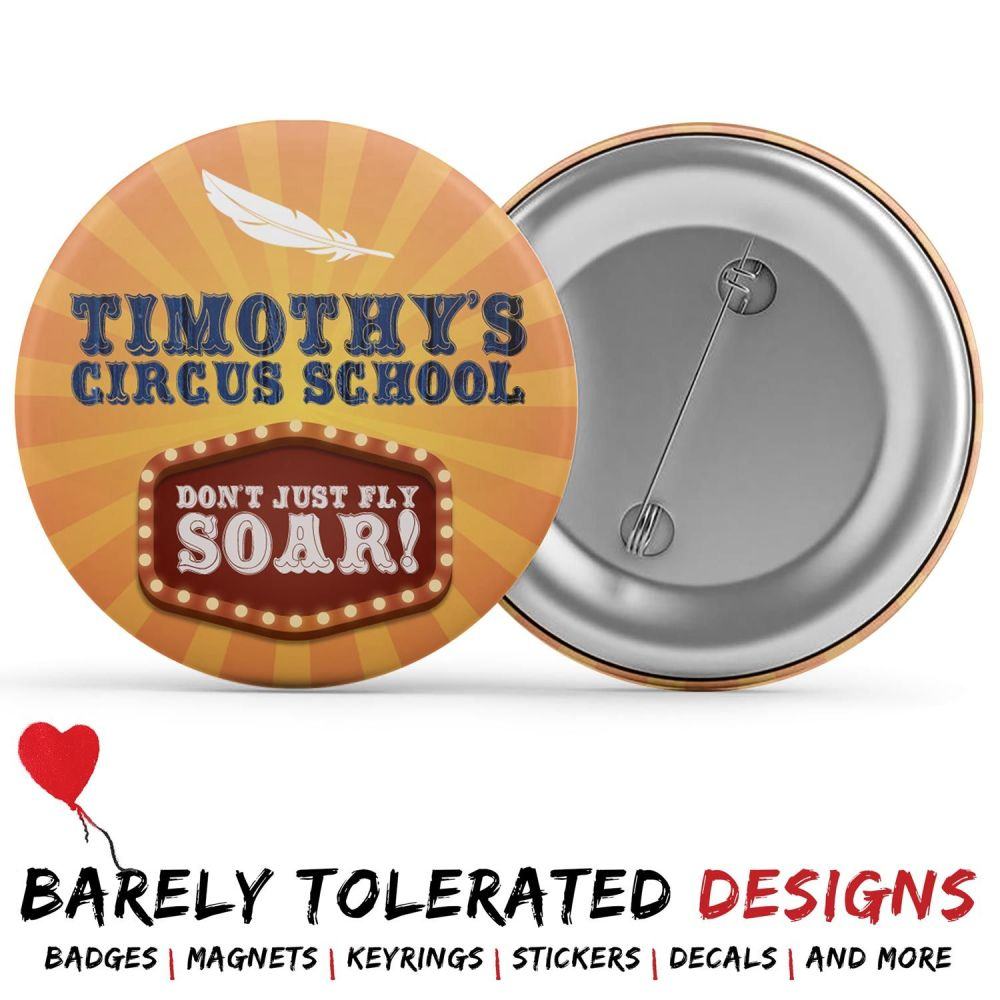 Timothy's Circus School, Badge/Button/Pin, Magnet or Keyring