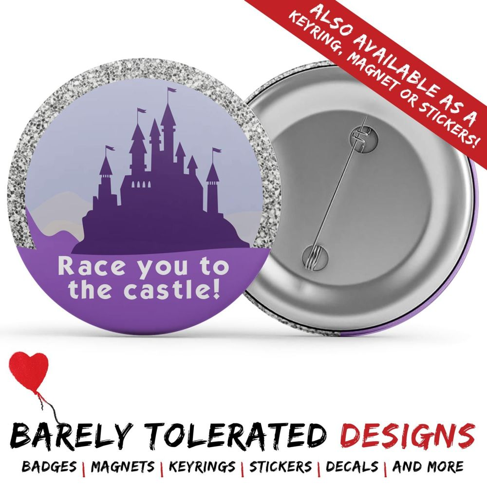 Race you to the castle! Badge/Button/Pin, Magnet or Keyring