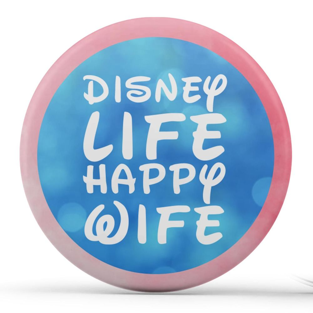 Disney Life, Happy Wife. Badge/Button/Pin, Magnet or Keyring