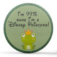 I'm 99% Sure I'm A Disney Princess - Green