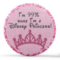 I'm 99% Sure I'm A Disney Princess - Pink