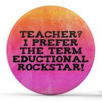 Teacher? I prefer the term educational rockstar!