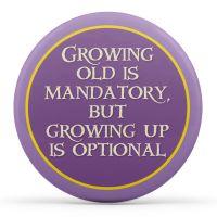 Growing Old Is Mandatory