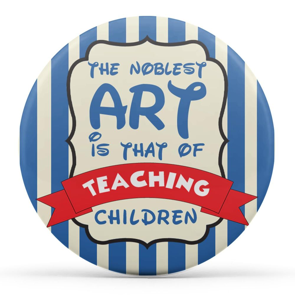 The Noblest Art is that of Teaching Children