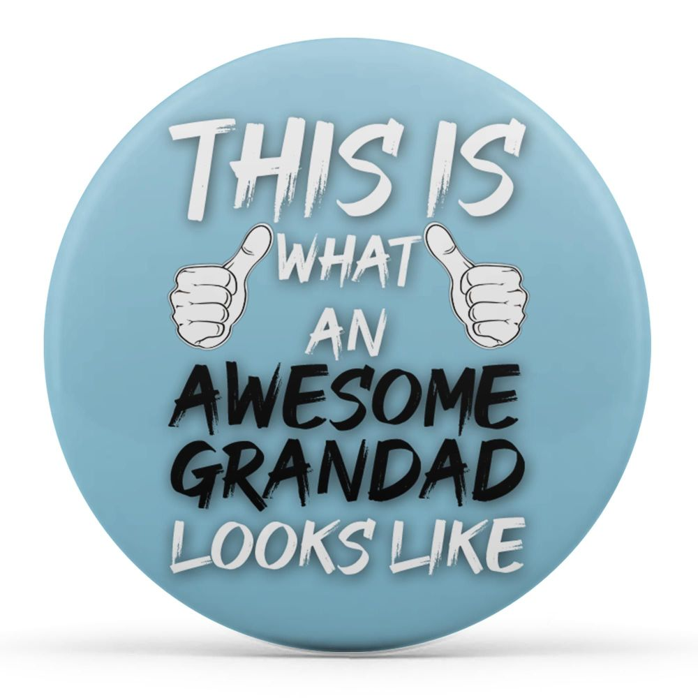 This Is What An Awesome Grandad Looks Like (Different Options)