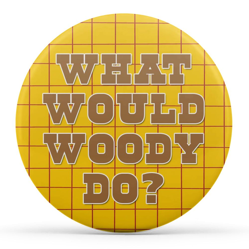 What Would Woody Do?