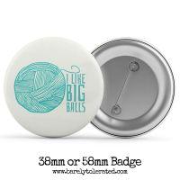 I Like Big Balls - 38/58mm