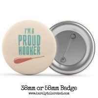 I'm A Proud Hooker - 38/58mm