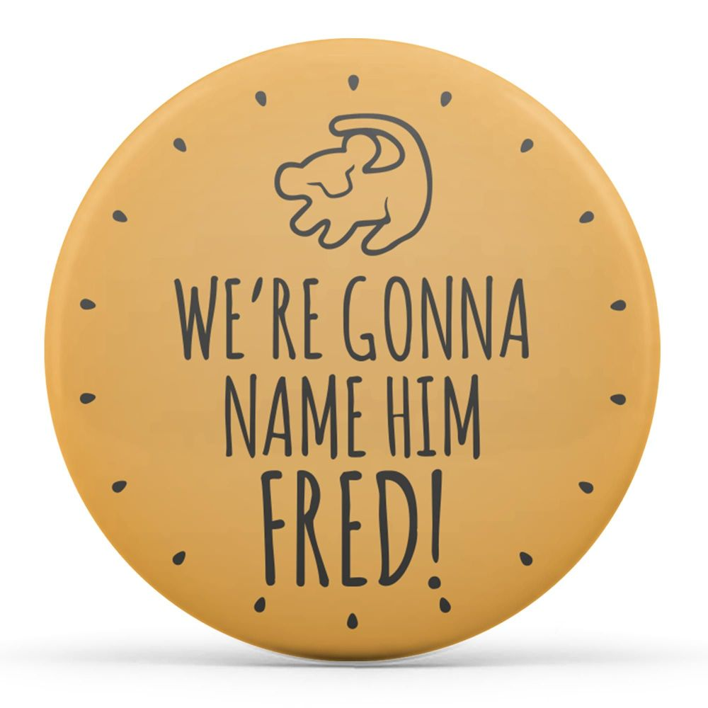 We're Gonna Name Him Fred